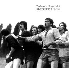 Tadeusz Kowalski - SPOJRZENIE/LOOK